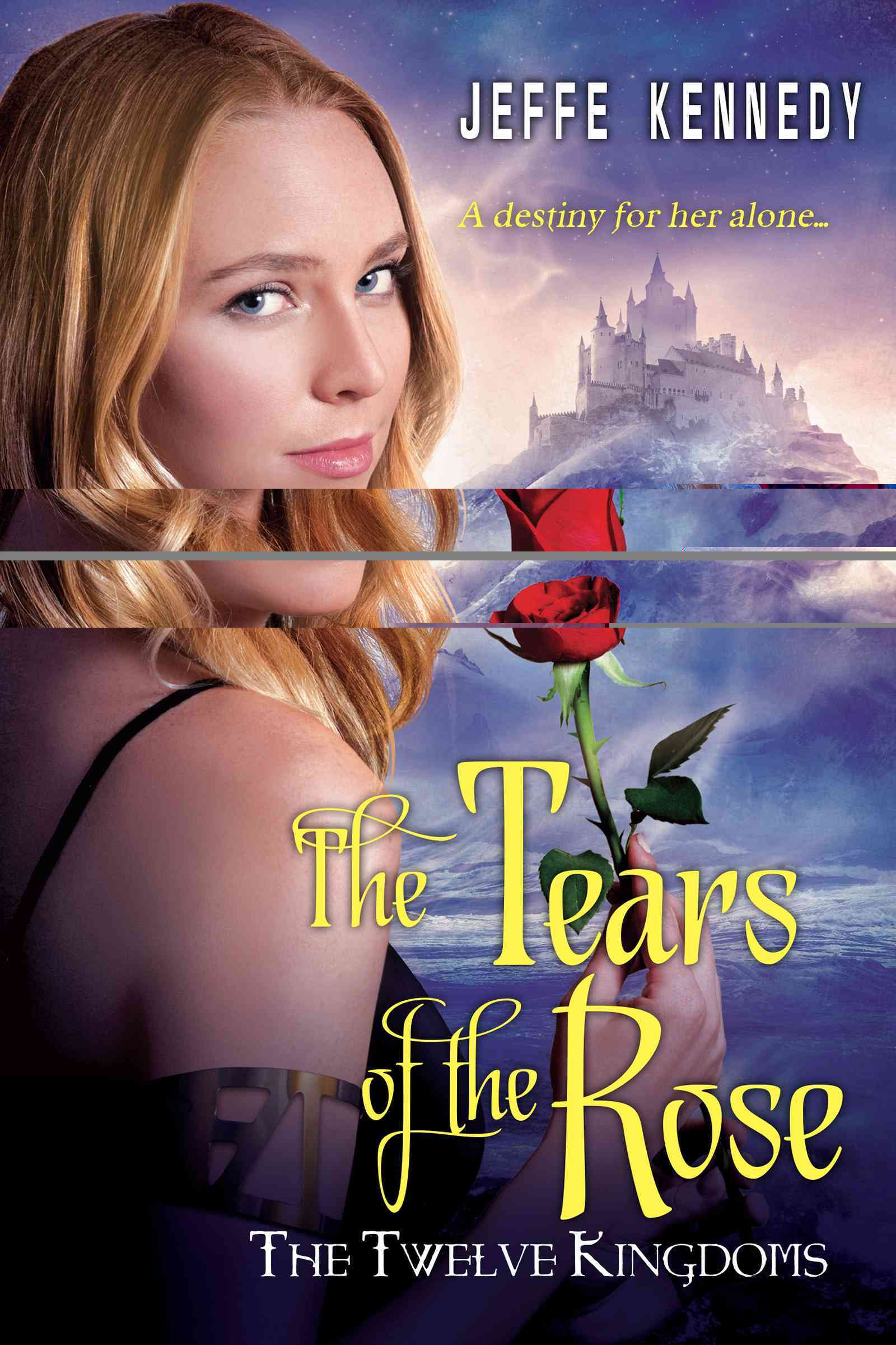 The Tears of the Rose By Kennedy, Jeffe